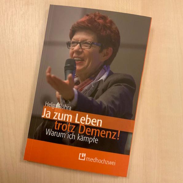 Helga Rohra - Ja zum Leben trotz Demenz