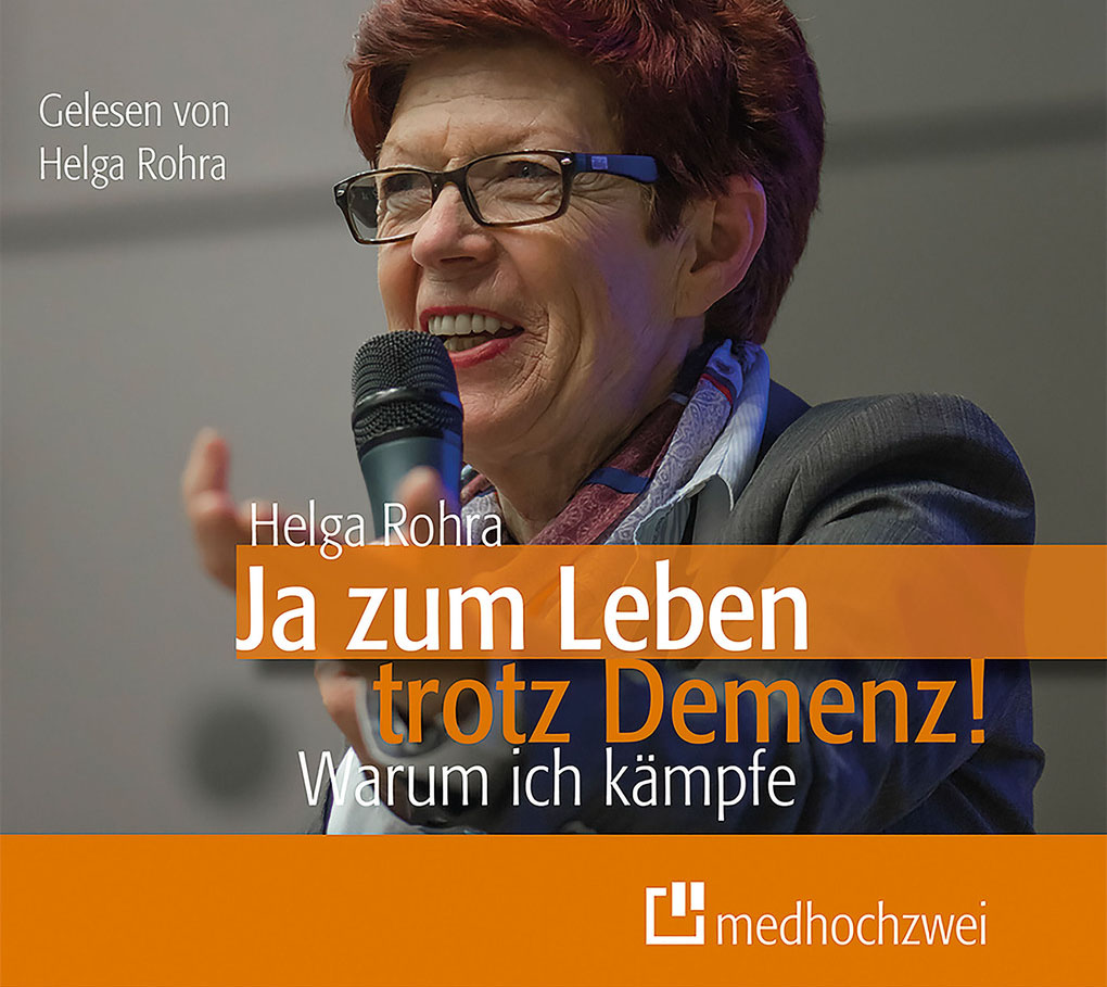 Helga Rohra - Ja zum Leben trotz Demenz - Das Hörbuch